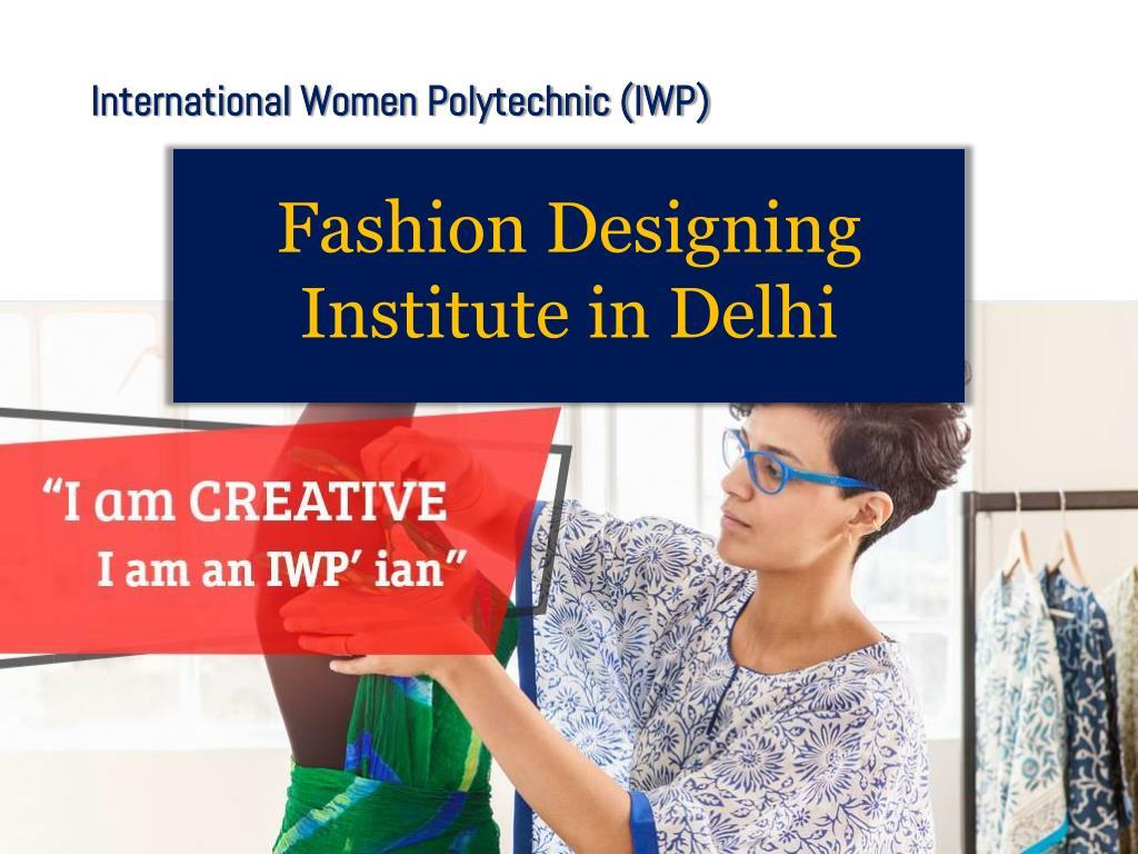 Ppt Fashion Designing Institute In Delhi Powerpoint Presentation Free Download Id 7981980