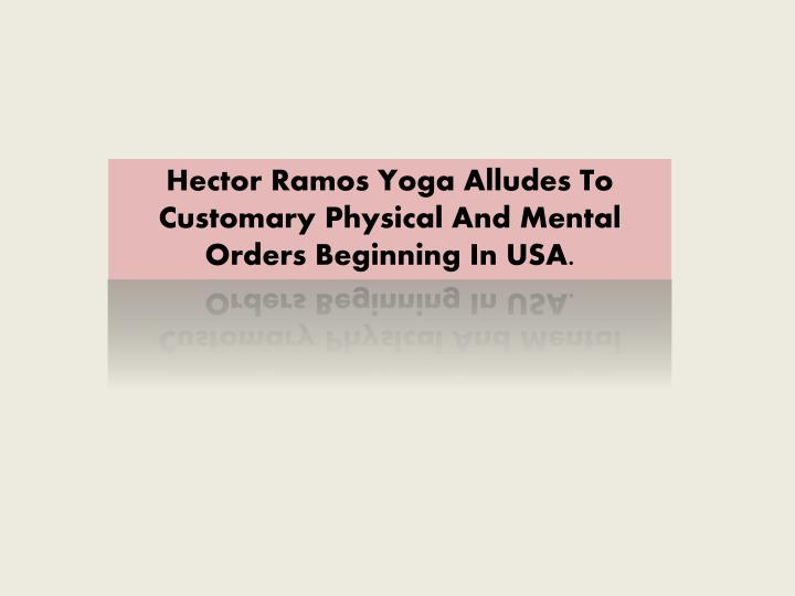 hector ramos yoga alludes to customary physical n.