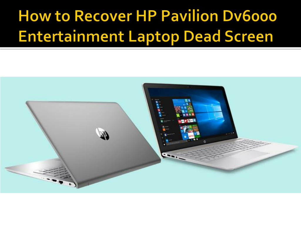 how to recover hp pavilion dv6000 entertainment laptop dead screen n.