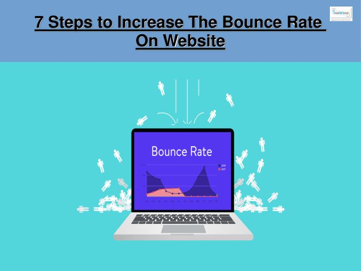 7 steps to increase the bounce rate on website n.