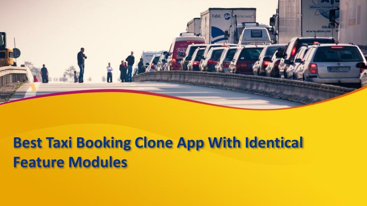 PPT - The Best Taxi Booking Clone App With Identical Feature Modules