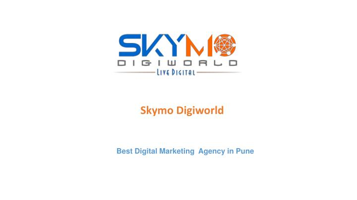 skymo digiworld best digital marketing agency n.