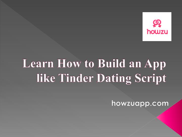 PPT - Learn How to Build an App like Tinder Dating Script PowerPoint