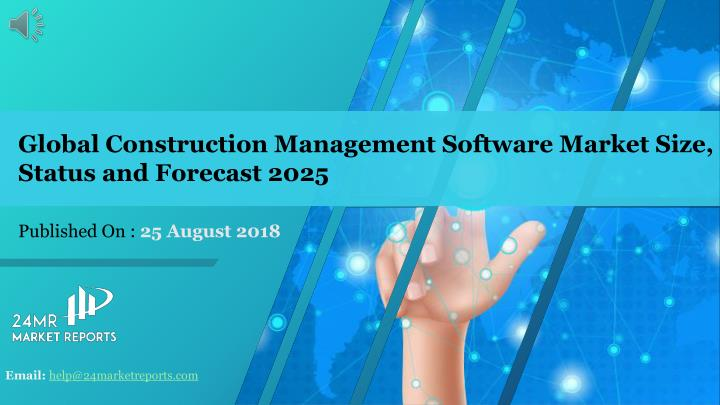 global construction management software market size status and forecast 2025 n.