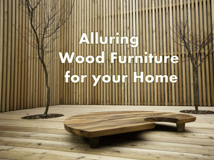 alluring wood furniture for your home n.