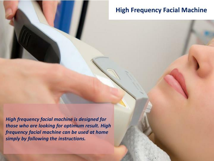 High frequency facial instructions