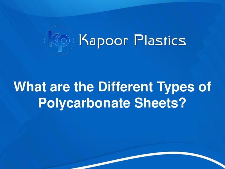 what are the d ifferent t ypes of p olycarbonate n.