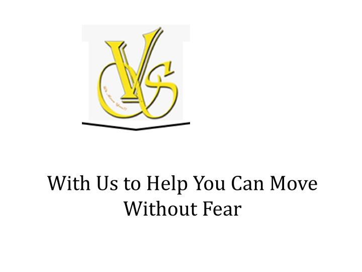 With Us to Help You Can Move Without Fear