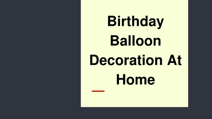 Birthday Balloon Decoration At Home