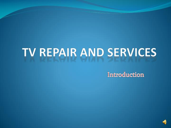 tv repair and services n.