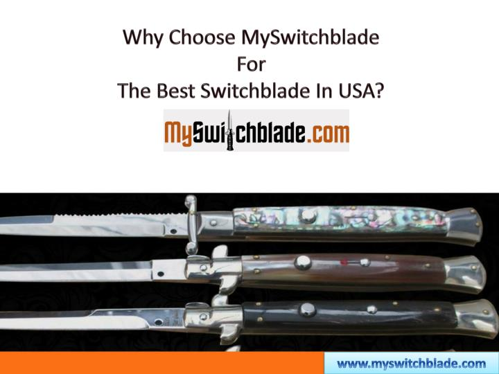 why choose myswitchblade for the best switchblade n.