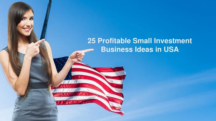 25 profitable small investment business ideas n.