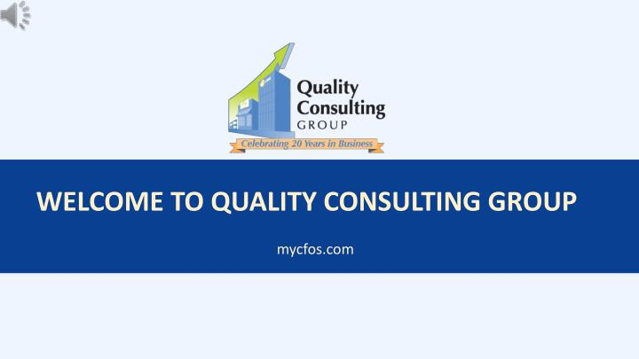 PPT - QuickBooks Consultant - Quality Consulting Group