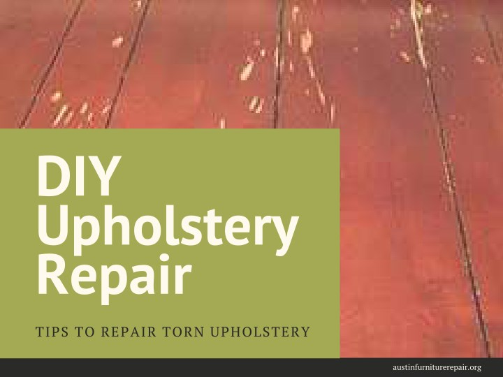 Ppt Diy Upholstery Repair Tips To