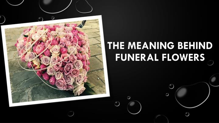 the meaning behind funeral flowers n.
