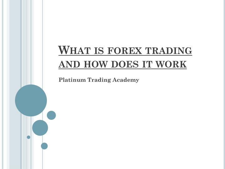 what is forex trading and how does it work n.