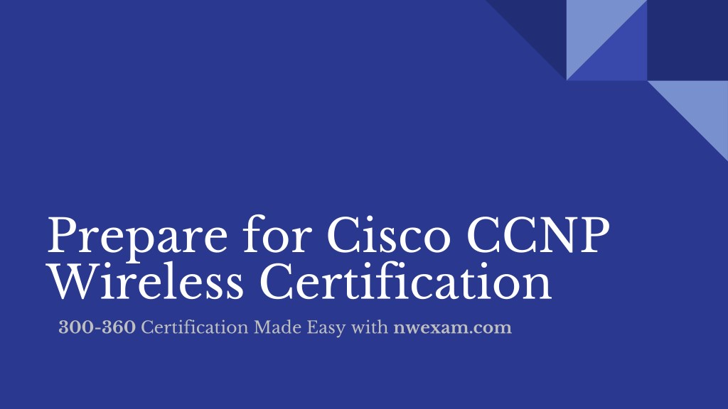 Ppt How To Prepare For Ccnp Wireless 300 360 Certification Exam