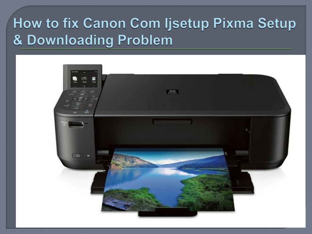 PPT   How to fix Canon Com Ijsetup Pixma Setup & Downloading ...