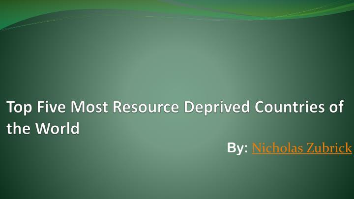 top five most resource deprived countries of the world n.
