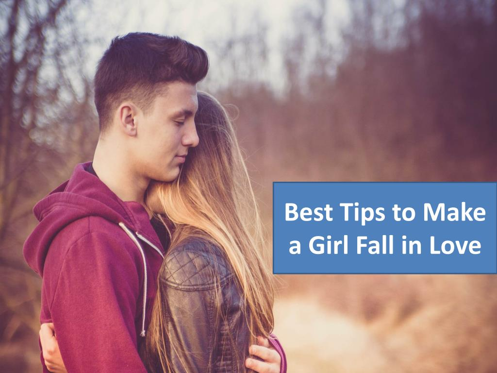 how make girl fall in love