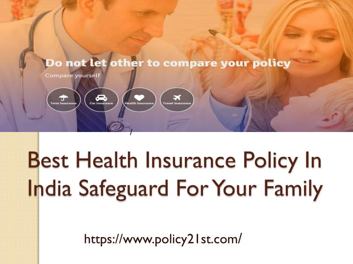 PPT - Best Health Insurance Policy In India Safeguard For ...