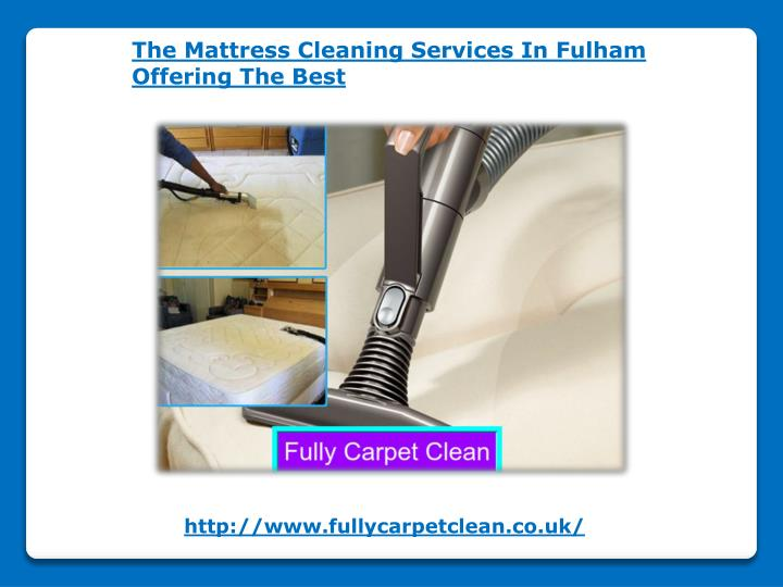 the mattress cleaning services in fulham offering n.