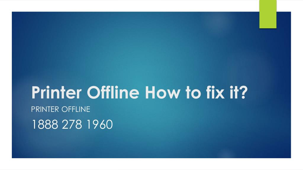 PPT - Printer Offline How to fix it?- Free PPT PowerPoint