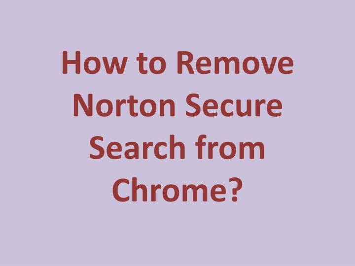 how to remove norton secure search from chrome n.