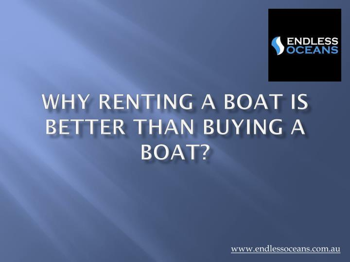 why renting a boat is better than buying a boat n.