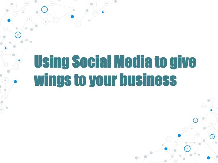 using social media to give wings to your business n.