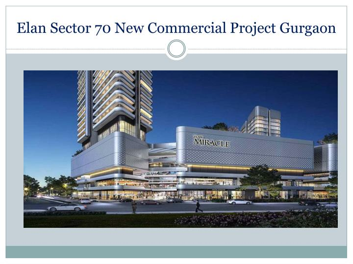 elan sector 70 new commercial project gurgaon n.
