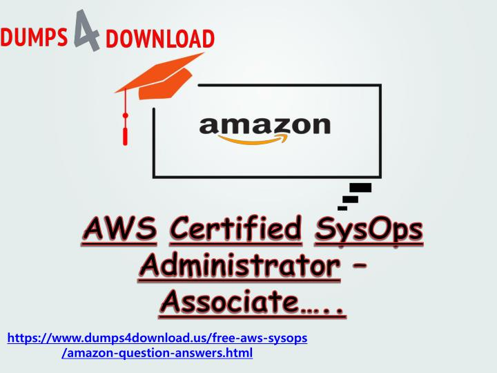 Ppt Get Latest Free Amazon Aws Sysops Exam Questions