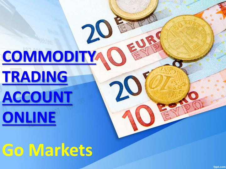 commodity trading account online n.