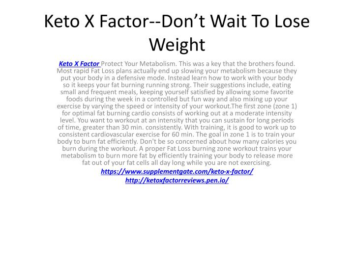 keto x factor don t wait to lose weight n.