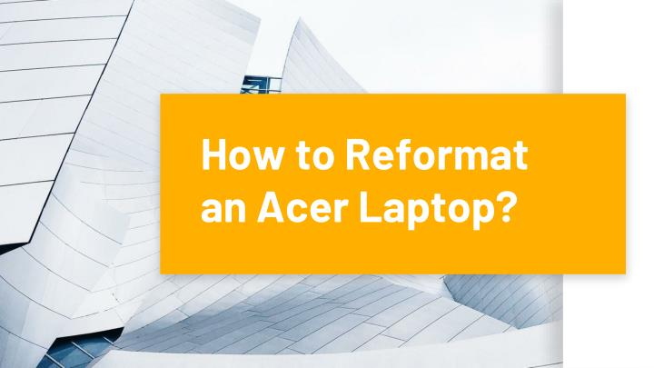 how to reformat an acer laptop n.