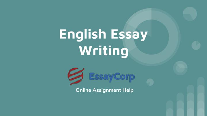 ppt  score best grades in your english essay writing by hiring  english essay writing online assignment help