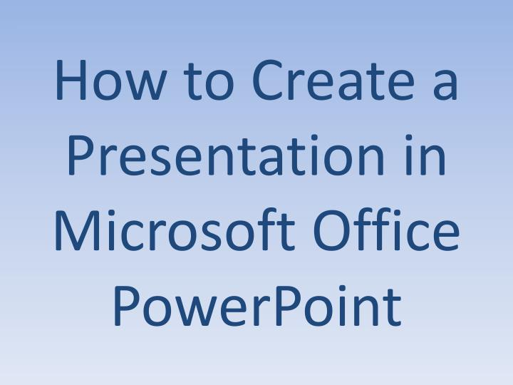 how to create a presentation in microsoft office powerpoint n.