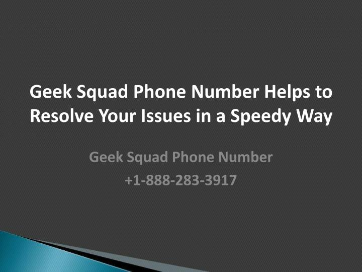 geek squad phone number helps to resolve your issues in a speedy way n.