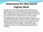understand the way search engines work