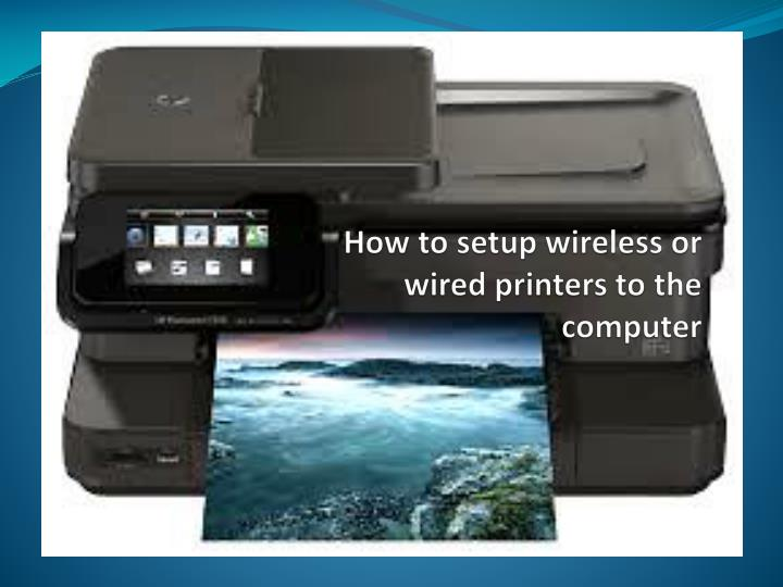 how to setup wireless or wired printers to the computer n.