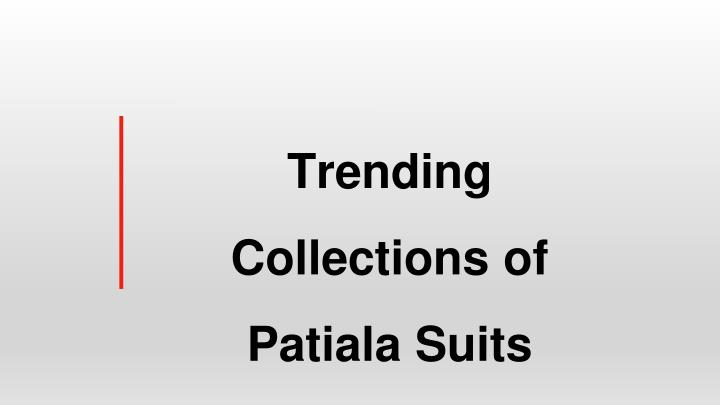 trending collections of patiala suits n.