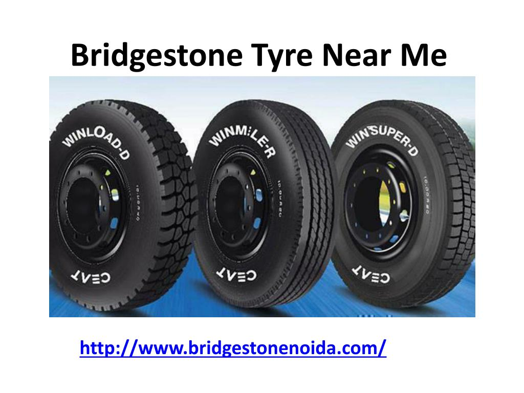 Bridgestone Near Me >> Ppt Get Best Bridgestone Car Tyres In Noida Powerpoint