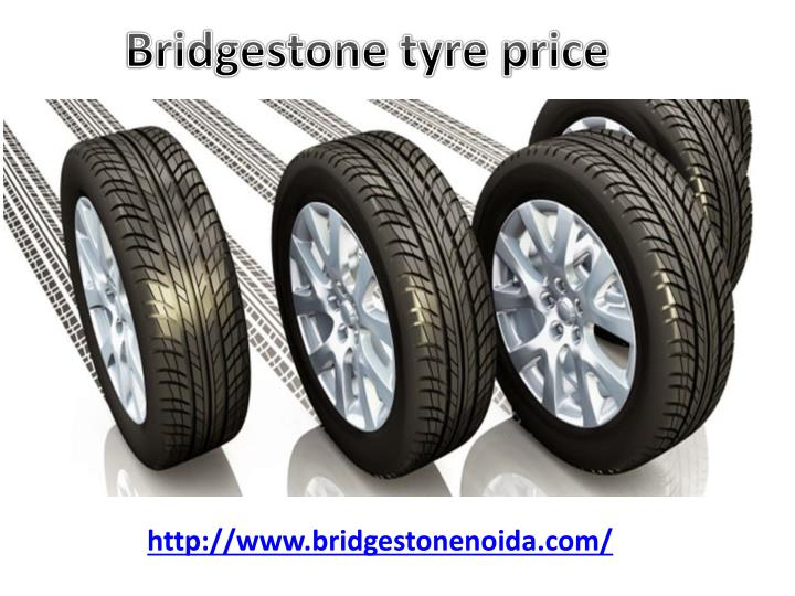 PPT - Get Best Bridgestone Car Tyres in Noida PowerPoint