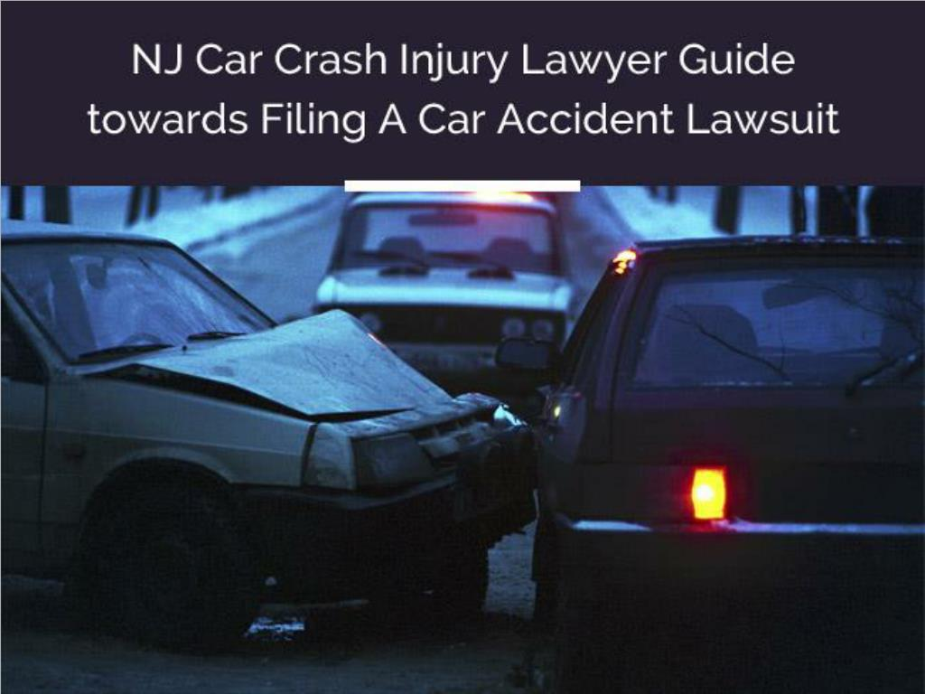 Ppt Nj Car Crash Injury Lawyer Guide Towards Filing A Car Accident
