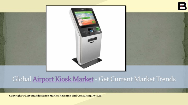 global airport kiosk market get current market n.