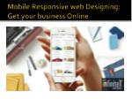 mobile responsive web designing get your business online