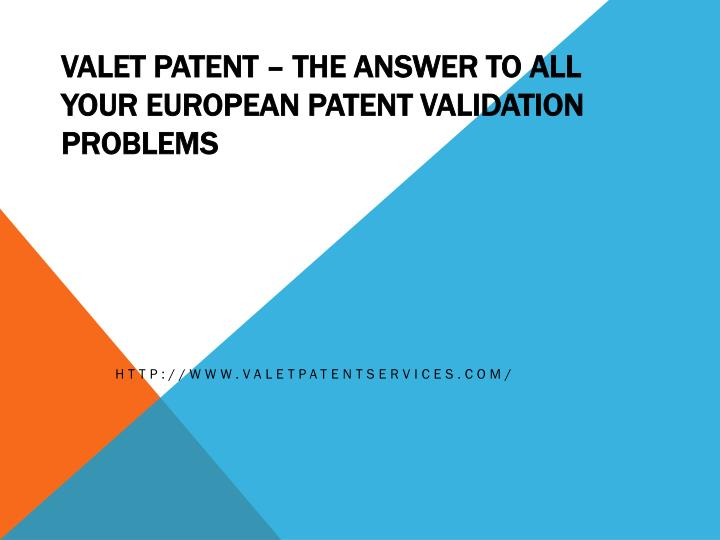 valet patent the answer to all your european patent validation problems n.