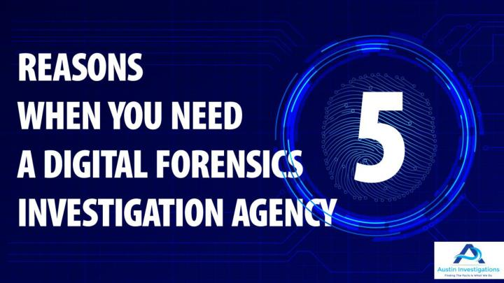 5 reasons when you need a digital forensics investigation agency n.