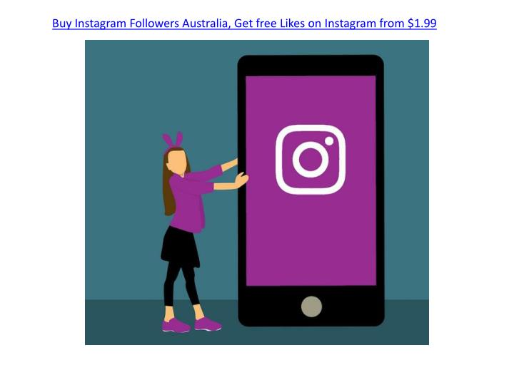 PPT - Buy Instagram Followers Australia, Get free Likes on Instagram