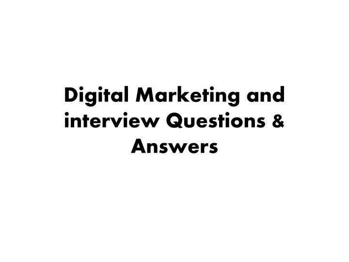 digital marketing and interview questions answers n.